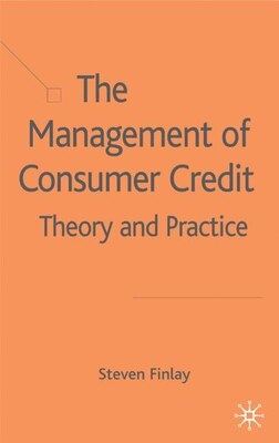 Book The Management of Consumer Credit: Theory and Practice by Steven Finlay