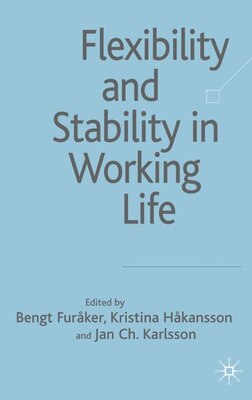 Book Flexibility & Stability In Working Life by Bengt Furaker