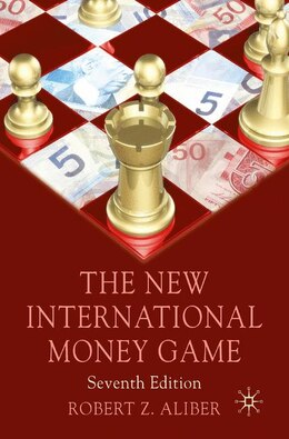 Book The New International Money Game: Seventh Edition by Robert Aliber