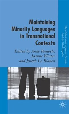 Book Maintaining Minority Languages In Transnational Contexts: Australian and European Perspectives by Anne Pauwels