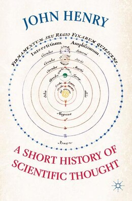 Book A Short History of Scientific Thought by John Henry