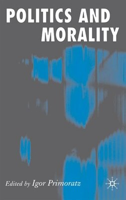 Book Politics And Morality by I. Primoratz