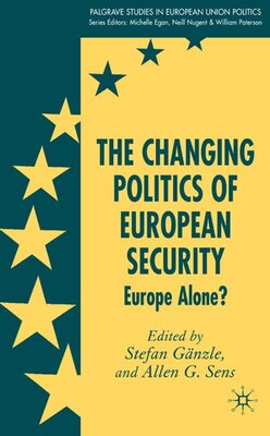 Book The Changing Politics of European Security: European Security and Trasatlantic Relations by Stefan Gänzle