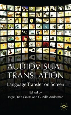Book Audiovisual Translation: Language Transfer on Screen by Gunilla Anderman