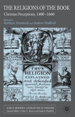 Book The Religions of the Book: Christian Perceptions, 1400-1660 by M. Dimmock