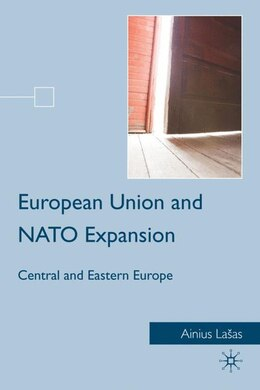 Book European Union And Nato Expansion: Central and Eastern Europe by Ainius Lasas
