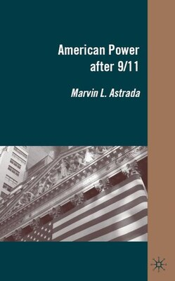 Book American Power after 9/11 by Marvin L. Astrada