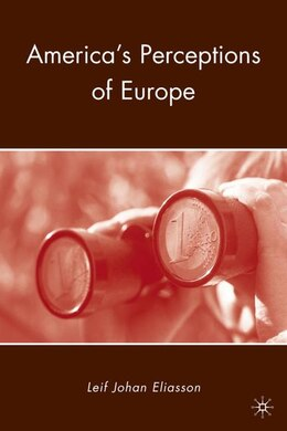 Book America's Perceptions of Europe by Leif Johan Eliasson