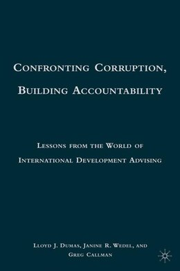 Book Confronting Corruption, Building Accountability: Lessons from the World of International… by L. Dumas