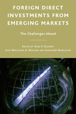 Book Foreign Direct Investments from Emerging Markets: The Challenges Ahead by Karl P. Sauvant