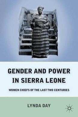 Book Gender And Power In Sierra Leone: Women Chiefs Of The Last Two Centuries by Lynda Day