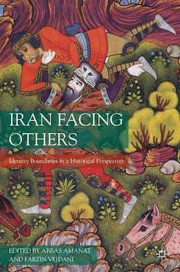 Book Iran Facing Others: Identity Boundaries in a Historical Perspective by Abbas Amanat