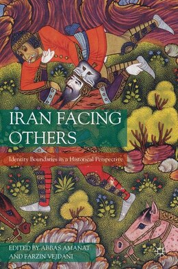 Book Iran Facing Others: Identity Boundaries in a Historical Perspective by A. Amanat