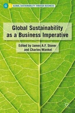 Book Global Sustainability As A Business Imperative by James A.F. Stoner