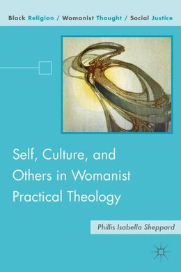 Book Self, Culture, And Others In Womanist Practical Theology by P. Sheppard