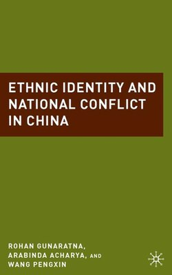 Book Ethnic Identity and National Conflict in China: Ethnic Identity and National Conflict by Arabinda Acharya