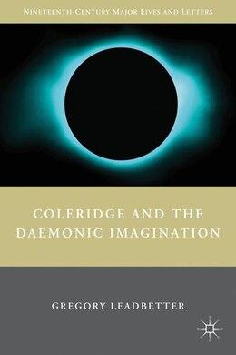 Book Coleridge And The Daemonic Imagination by G. Leadbetter