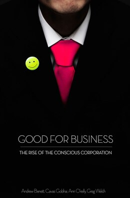 Book Good For Business: The Rise of the Conscious Corporation by Andrew Benett