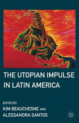 Book The Utopian Impulse in Latin America: The Eastern Touch on Brussels by Kim Beauchesne