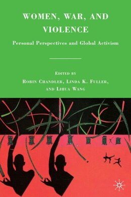 Book Women, War, and Violence: Personal Perspectives and Global Activism by R. Chandler