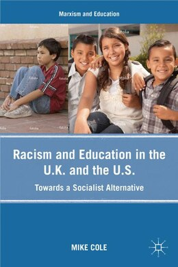 Book Racism And Education In The U.K. And The U.S.: Towards a Socialist Alternative by Mike Cole