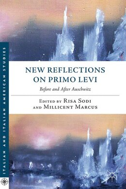 Book New Reflections on Primo Levi: Before and After Auschwitz by R. Sodi