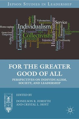 Book For The Greater Good Of All: Perspectives on Individualism, Society, and Leadership by Donelson R. Forsyth