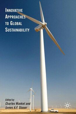 Book Innovative Approaches To Global Sustainability by Charles Wankel