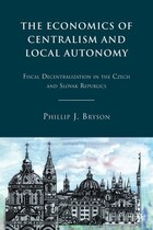 The Economics of Centralism and Local Autonomy: Fiscal Decentralization in the Czech and Slovak…