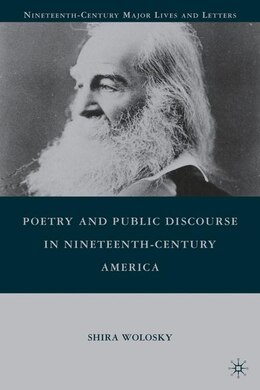 Book Poetry And Public Discourse In Nineteenth-Century America by Shira Wolosky