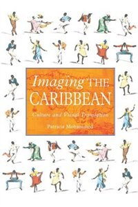 Book Imaging the Caribbean: Culture and Visual Translation by P. Mohammed