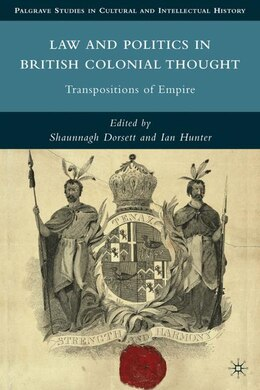Book Law And Politics In British Colonial Thought: Transpositions of Empire by S. Dorsett