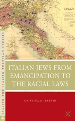 Book Italian Jews From Emancipation To The Racial Laws by Cristina M. Bettin