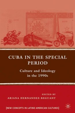 Book Cuba in the Special Period: Culture and Ideology in the 1990s by Ariana Hernandez-Reguant