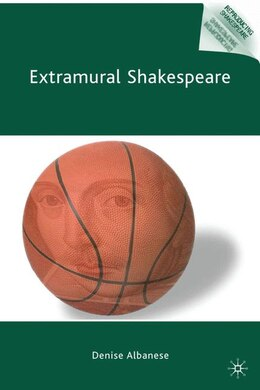 Book Extramural Shakespeare by Denise Albanese
