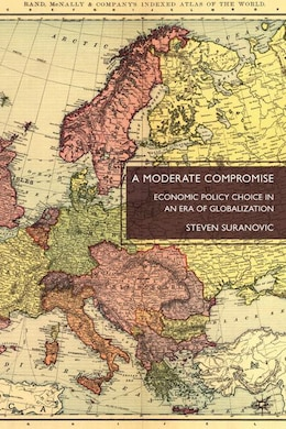 Book A Moderate Compromise: Economic Policy Choice in an Era of Globalization by Steven Suranovic