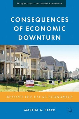 Book Consequences of Economic Downturn: Beyond the Usual Economics by Martha A Starr
