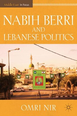 Book Nabih Berri And Lebanese Politics by Omri Nir