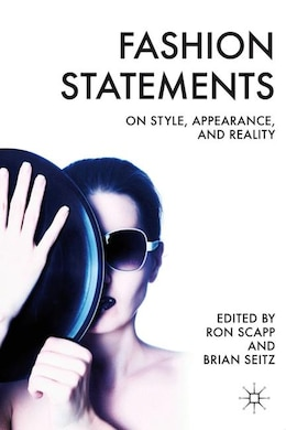 Book Fashion Statements: On Style, Appearance, and Reality by R. Scapp