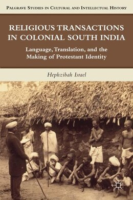 Book Religious Transactions in Colonial South India: Language, Translation, and the Making of Protestant… by Hephzibah Israel