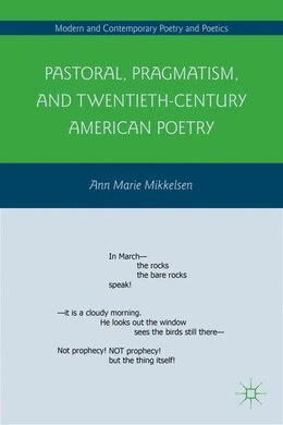 Book Pastoral, Pragmatism, And Twentieth-Century American Poetry by A. Mikkelsen