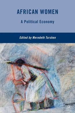 Book African Women: A Political Economy by Meredeth Turshen