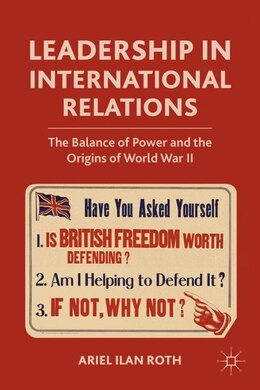 Book Leadership In International Relations: The Balance of Power and the Origins of World War II by Ariel Ilan Roth