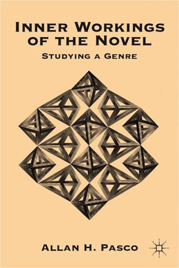Book Inner Workings Of The Novel: Studying a Genre by Allan H. Pasco