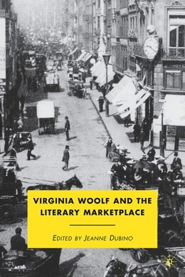 Book Virginia Woolf And The Literary Marketplace by Jeanne Dubino