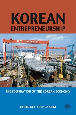 Book Korean Entrepreneurship: The Foundation of the Korean Economy by John P Daly
