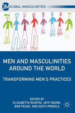 Book Men And Masculinities Around The World: Transforming Men's Practices by Keith Pringle