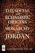 The Social and Economic Origins of Monarchy in Jordan by T. Tell