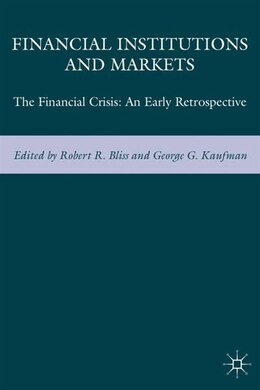 Book Financial Institutions And Markets: The Financial Crisis: An Early Retrospective by George G. Kaufman