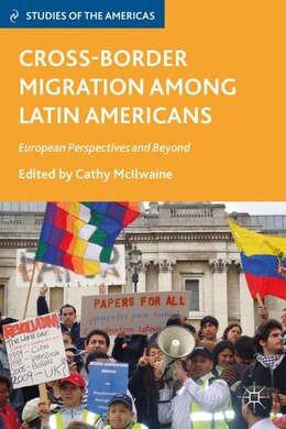 Book Cross-Border Migration Among Latin Americans: European Perspectives and Beyond by Cathy McIlwaine
